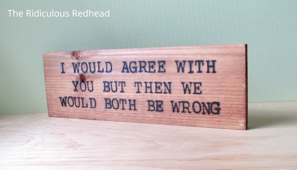 Ridiculous Redhead Eco Wood Sign Wrong