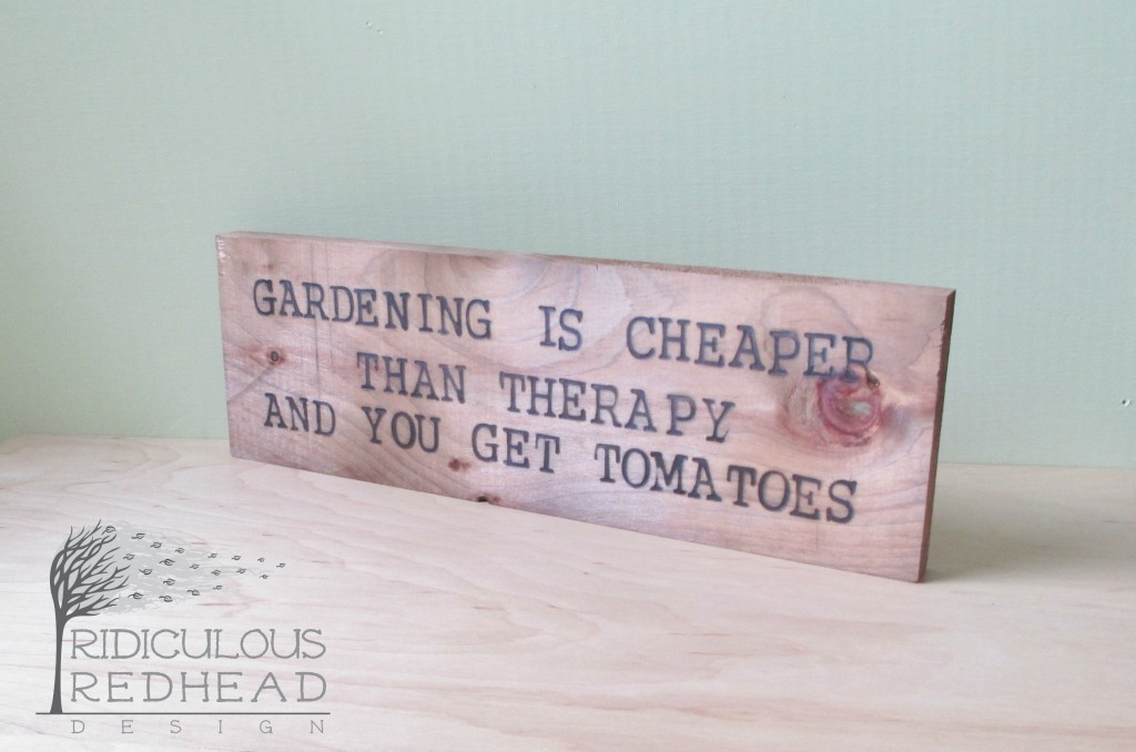 Gardening is cheaper wood sign Ridiculous Redhead e1