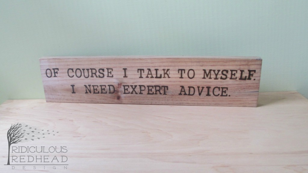 Of course I talk to myself wood sign Ridiculous Redhead e1