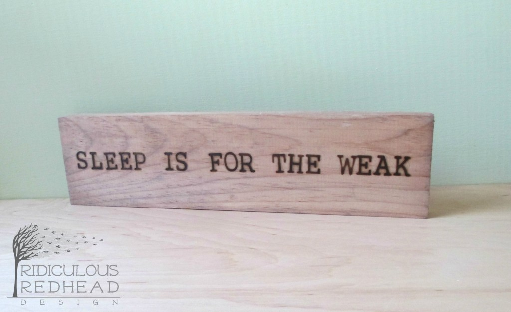 Sleep is weak Ridiculous Redhead Wood Sign 157 e1