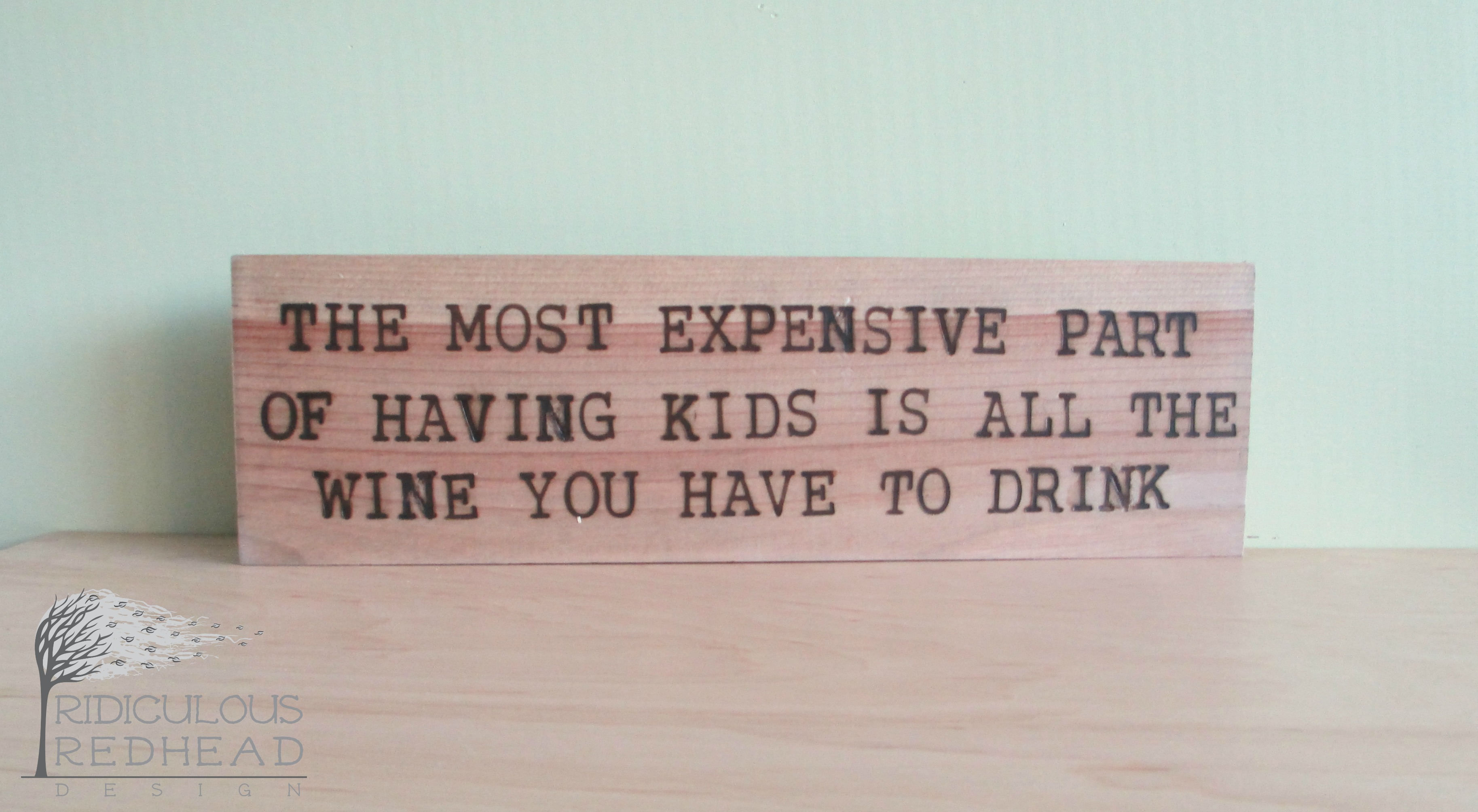 expensive part of kids wood sign ridiculous redhead e1